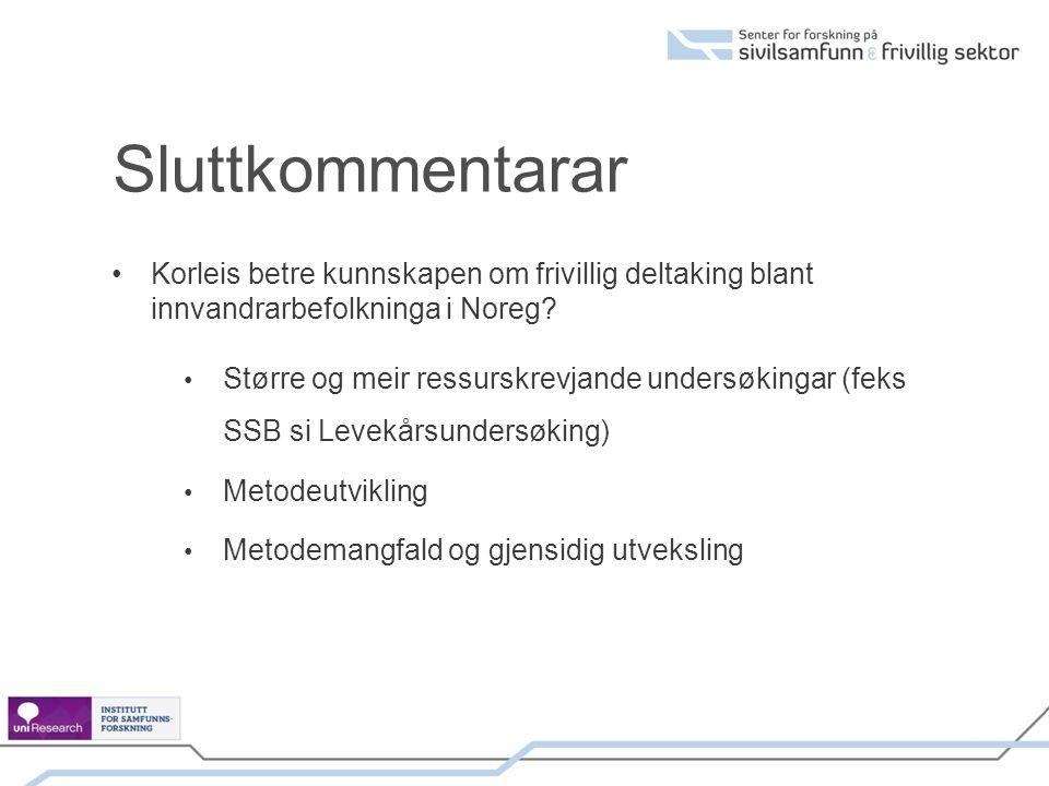 Sluttkommentarar Korleis betre kunnskapen om frivillig deltaking blant innvandrarbefolkninga i Noreg.