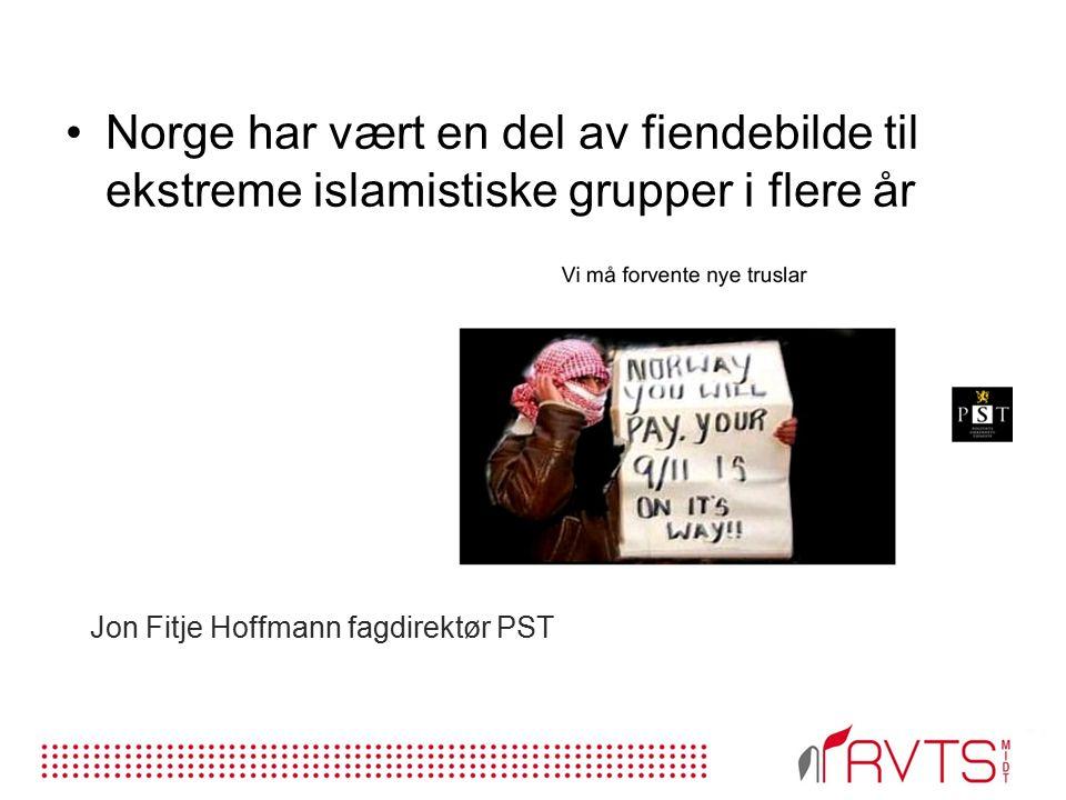 Jon Fitje Hoffmann fagdirektør PST Norge har vært en del av fiendebilde til ekstreme islamistiske grupper i flere år