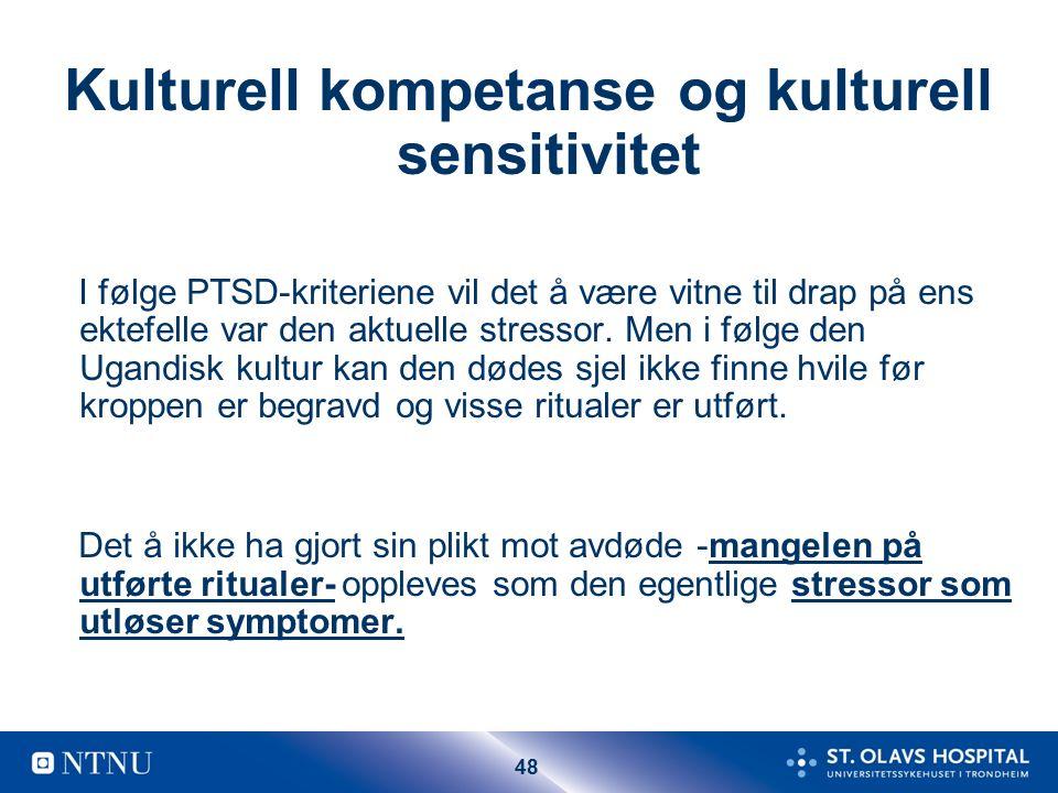 48 Kulturell kompetanse og kulturell sensitivitet I følge PTSD-kriteriene vil det å være vitne til drap på ens ektefelle var den aktuelle stressor.