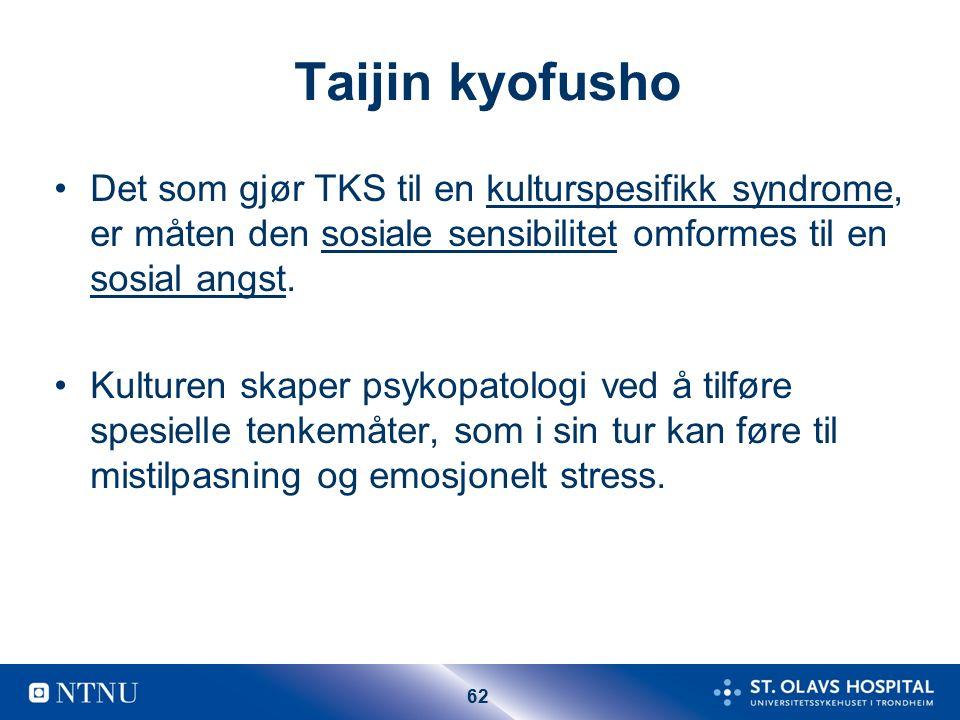 62 Taijin kyofusho Det som gjør TKS til en kulturspesifikk syndrome, er måten den sosiale sensibilitet omformes til en sosial angst.