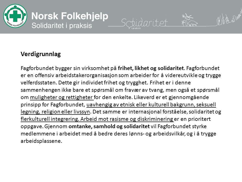 Verdigrunnlag Fagforbundet bygger sin virksomhet på frihet, likhet og solidaritet.