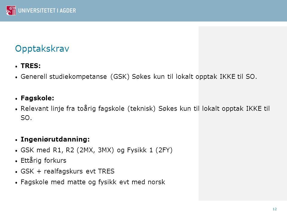 12 TRES: Generell studiekompetanse (GSK) Søkes kun til lokalt opptak IKKE til SO.