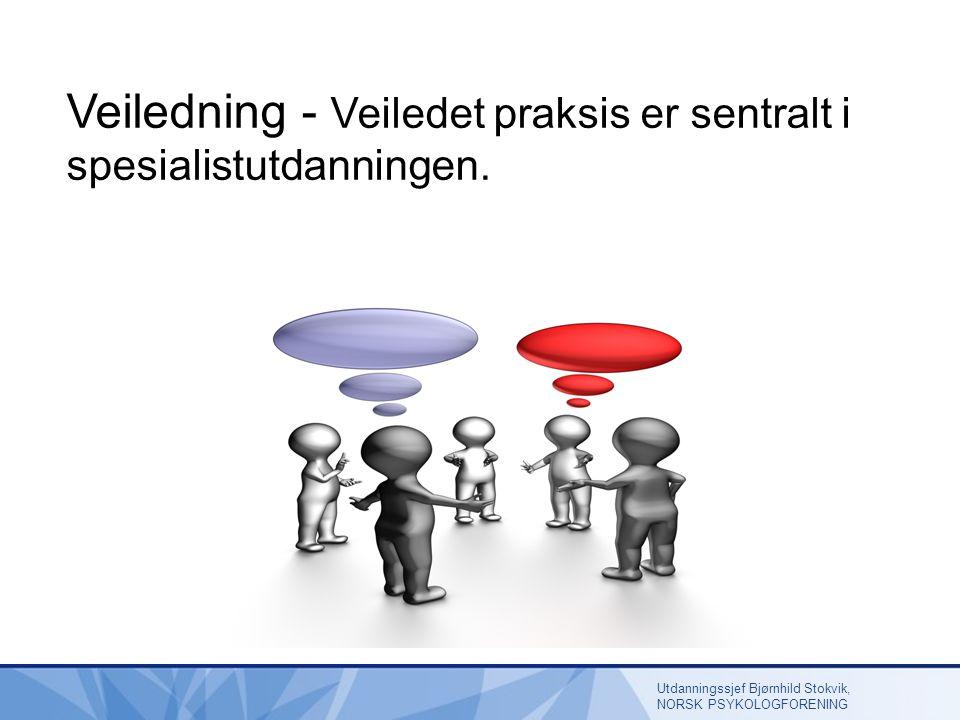 Veiledning - Veiledet praksis er sentralt i spesialistutdanningen.