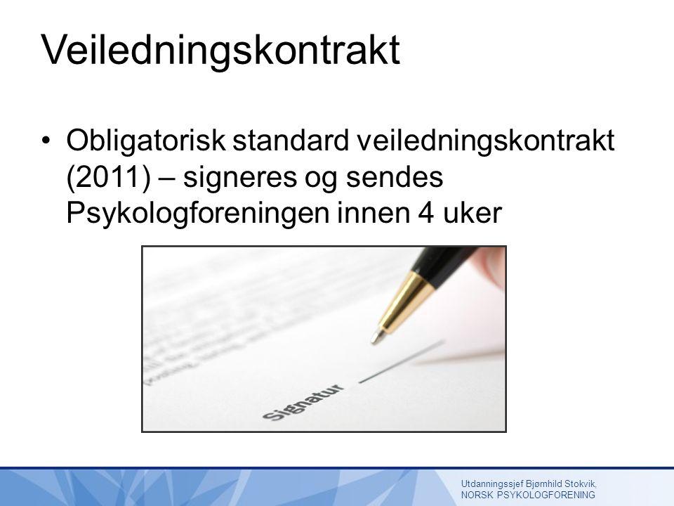 Veiledningskontrakt Obligatorisk standard veiledningskontrakt (2011) – signeres og sendes Psykologforeningen innen 4 uker Utdanningssjef Bjørnhild Stokvik, NORSK PSYKOLOGFORENING