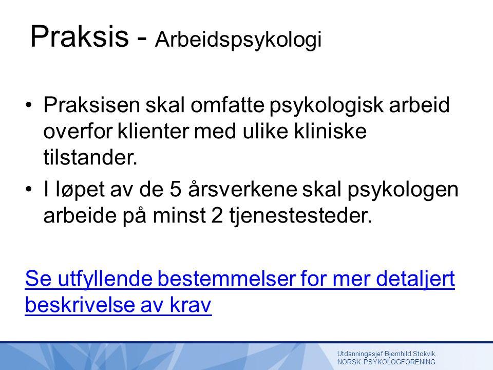 Praksis - Arbeidspsykologi Praksisen skal omfatte psykologisk arbeid overfor klienter med ulike kliniske tilstander.