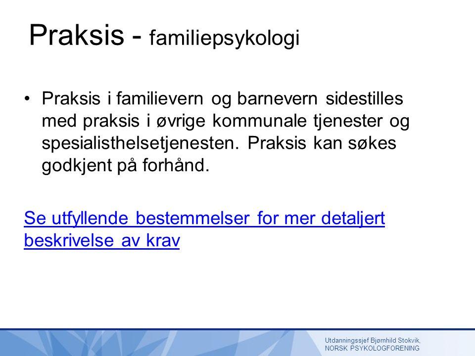 Praksis - familiepsykologi Praksis i familievern og barnevern sidestilles med praksis i øvrige kommunale tjenester og spesialisthelsetjenesten.