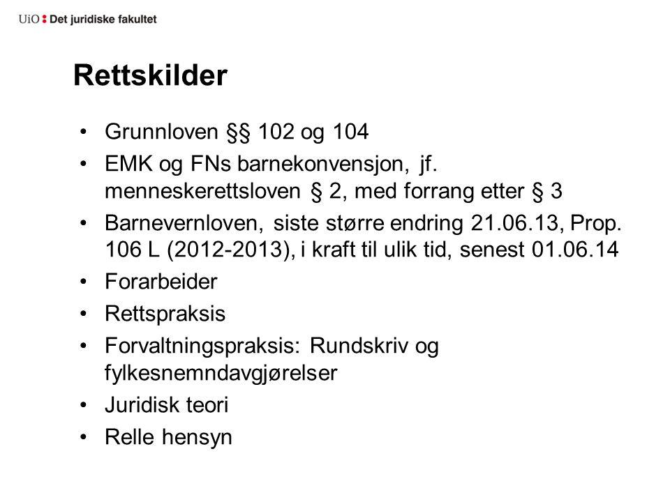 Rettskilder Grunnloven §§ 102 og 104 EMK og FNs barnekonvensjon, jf.
