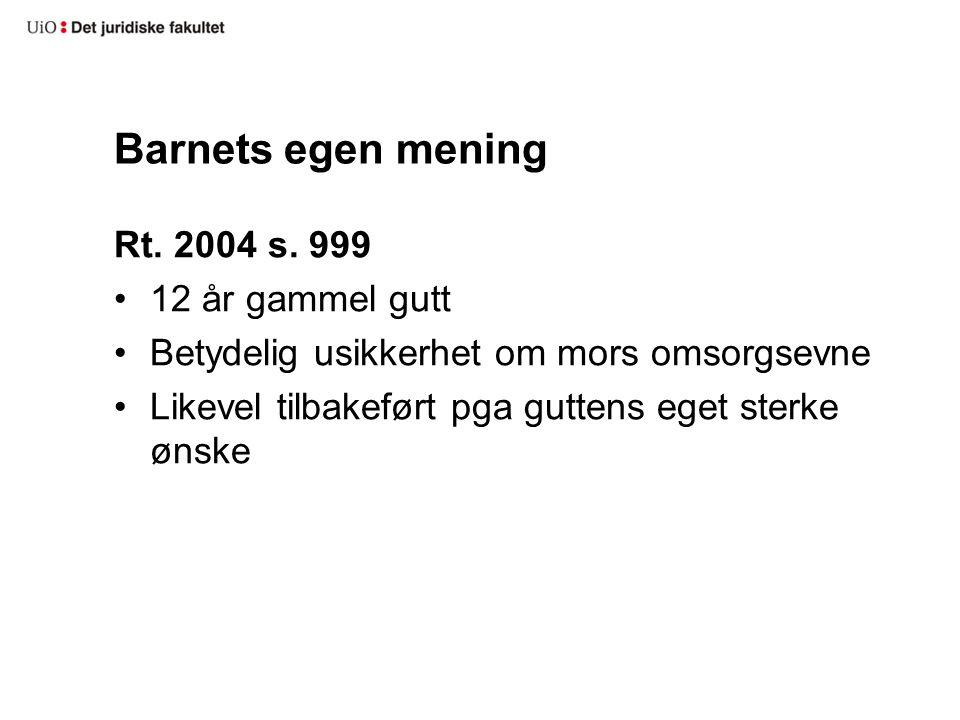 Barnets egen mening Rt. 2004 s.