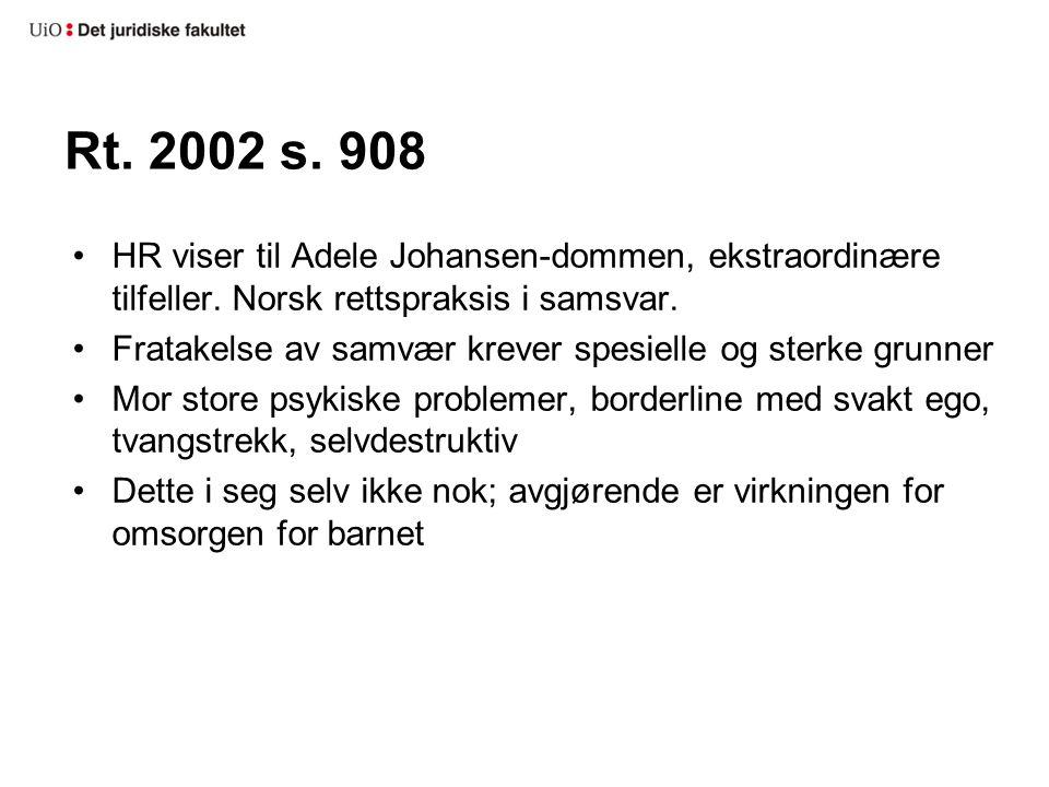 Rt. 2002 s. 908 HR viser til Adele Johansen-dommen, ekstraordinære tilfeller.