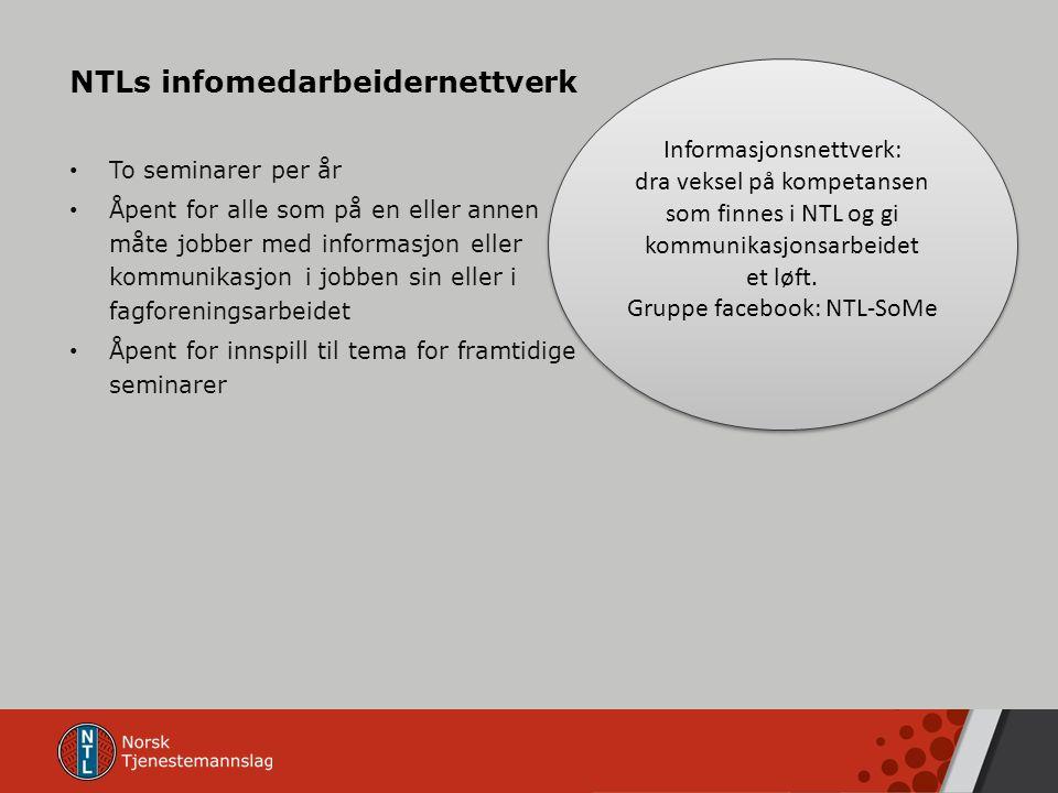 To seminarer per år Åpent for alle som på en eller annen måte jobber med informasjon eller kommunikasjon i jobben sin eller i fagforeningsarbeidet Åpe