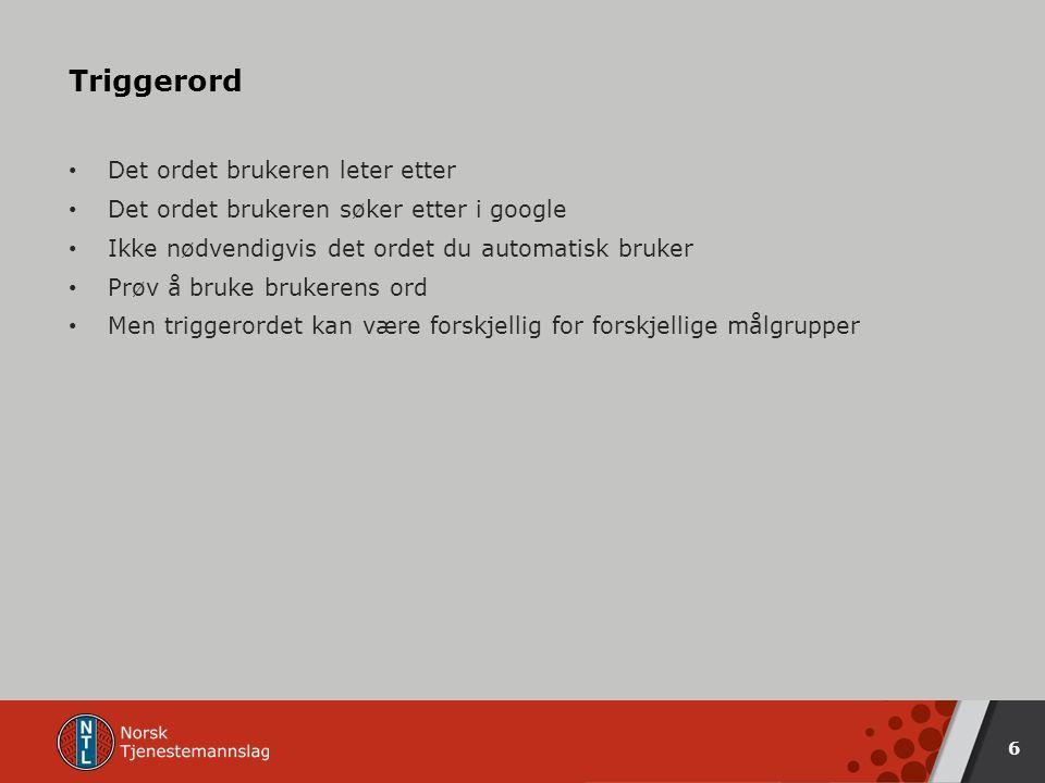 #Hashtag Brukeren forteller #historien Den er søkbar Følger trender – arrangementer #NTLnorge #mittNTL @bruker Identifiserer brukeren @NTLnorge