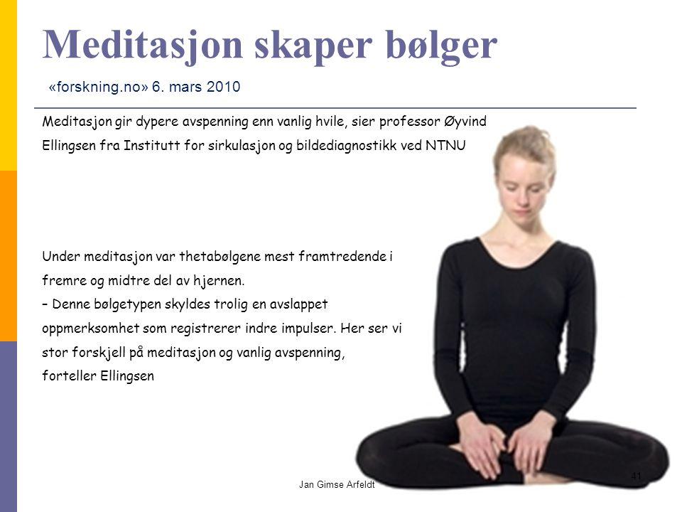 Meditasjon skaper bølger Under meditasjon var thetabølgene mest framtredende i fremre og midtre del av hjernen.