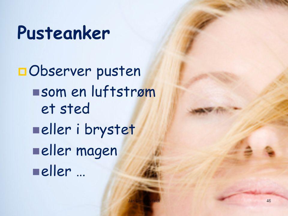  Observer pusten som en luftstrøm et sted eller i brystet eller magen eller … Pusteanker Jan Gimse Arfeldt46