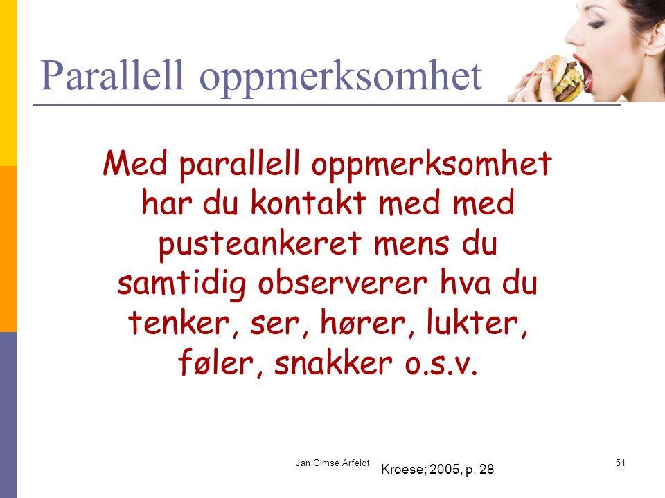Parallell oppmerksomhet Kroese; 2005, p.