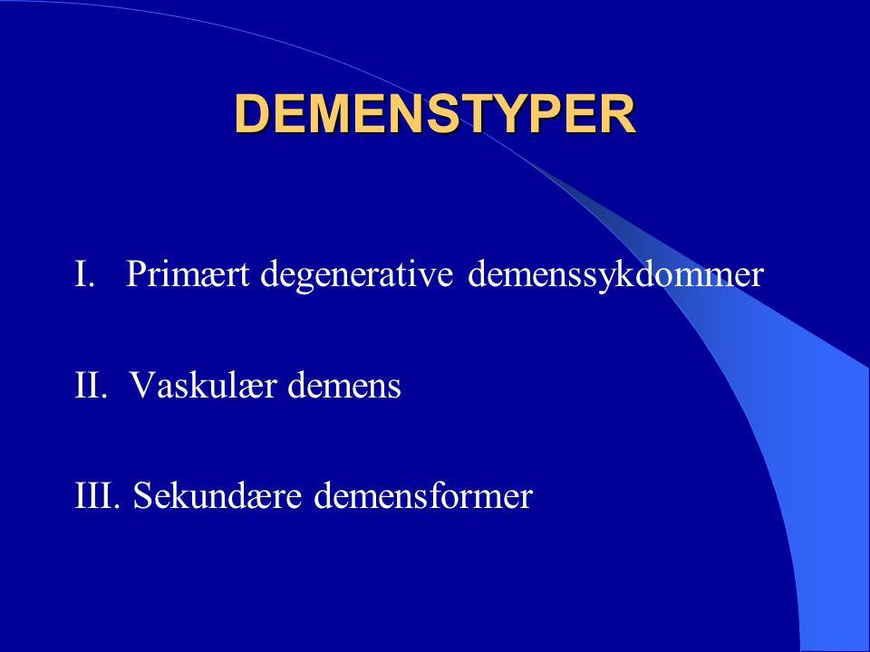 PRIMÆRT DEGENERATIVE DEMENSSYKDOMMER Alzheimers demens Lewy-body demens Fronto-temporal demens Demens ved Parkinsons sykdom Demens ved Huntingtons chorea