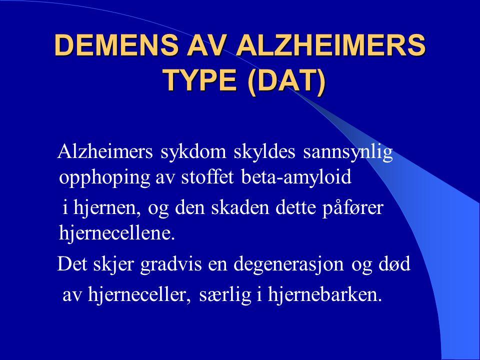 DEMENS AV ALZHEIMERS TYPE (DAT) Acetylcholine, som er viktig for de kognitive funksjonene, er èn av signalsubstansene som det er mangel på ved Alzheimers sykdom.