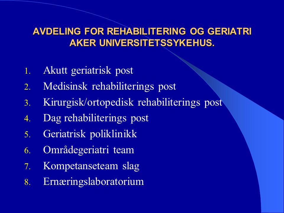 AVDELING FOR REHABILITERING OG GERIATRI AKER UNIVERSITETSSYKEHUS.