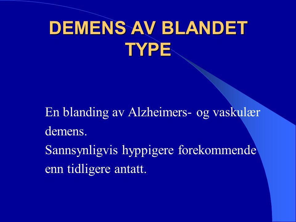 III.III. SEKUNDÆRE DEMENS TILSTANDER 1.Alkoholisk betinget 2.Vitamin mangel (vit.