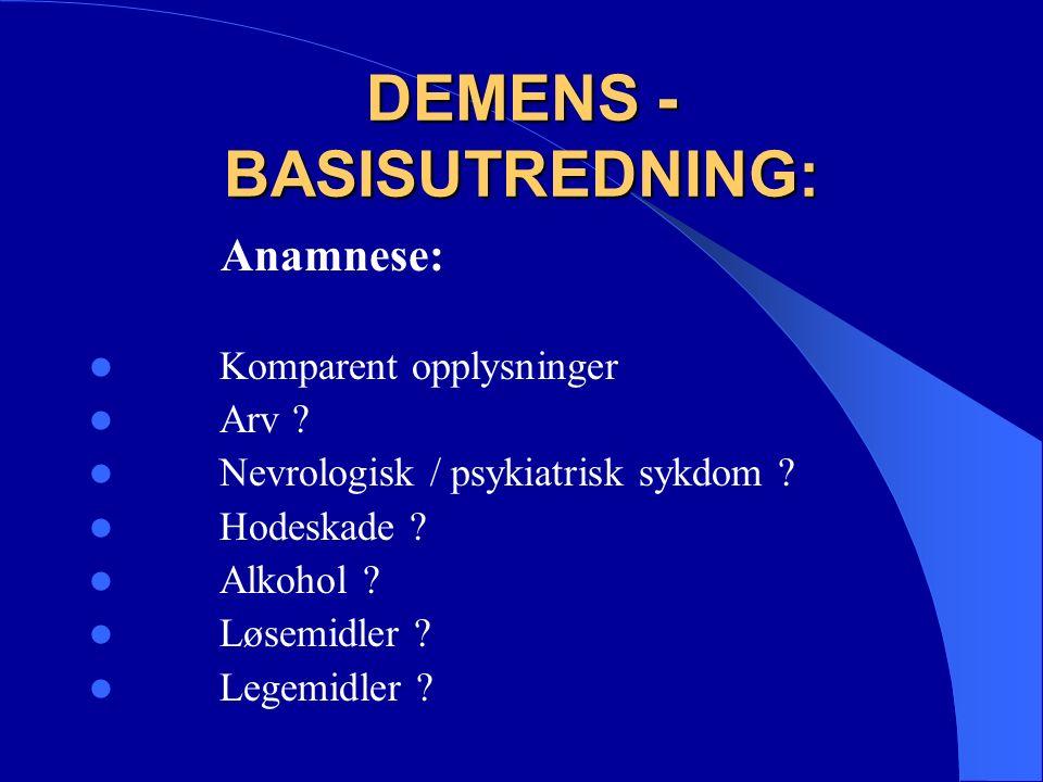 DEMENS - BASISUTREDNING: Anamnese: Komparent opplysninger Arv .