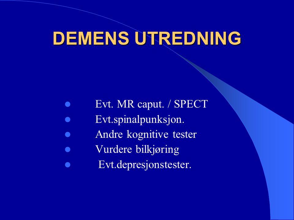 DEMENSDIAGNOSTIKK Det finnes ingen absolutte tester hvor diagnosen demens kan stilles, men man bruker forskjellige screeningtester for å kartlegge både pasientens kognitive funksjon og funksjon i dagliglivet.