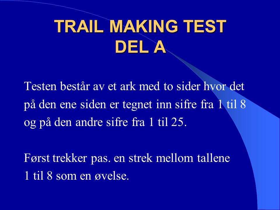 TRAIL MAKING TEST DEL B Testen består av et ark med to sider hvor det på forsiden er tegnet inn fire sifre og bokstaver fra A til D.