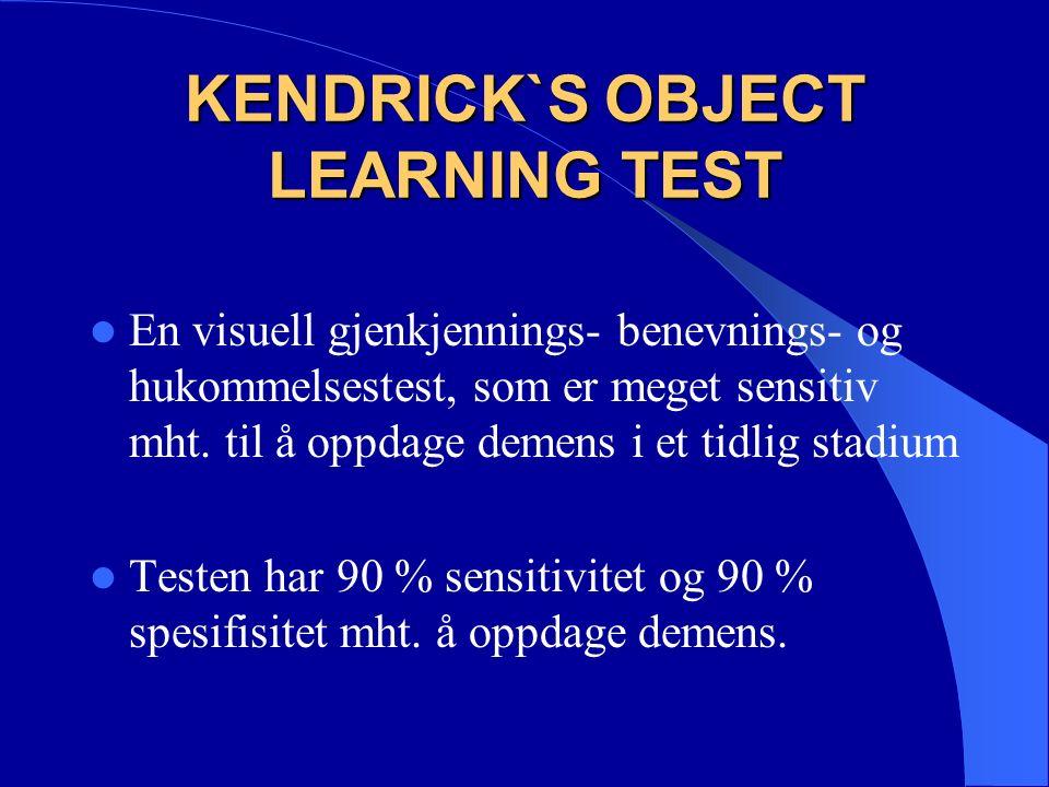 KENDRICK`S OBJECT LEARNING TEST En visuell gjenkjennings- benevnings- og hukommelsestest, som er meget sensitiv mht.