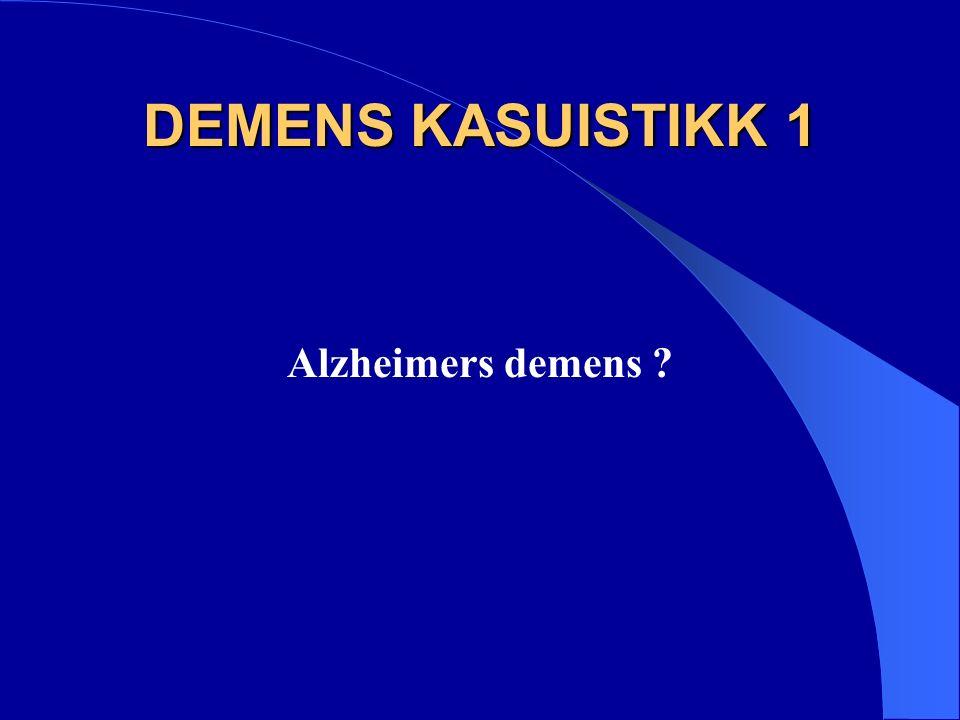 DEMENS KASUISTIKK 1 Alzheimers demens
