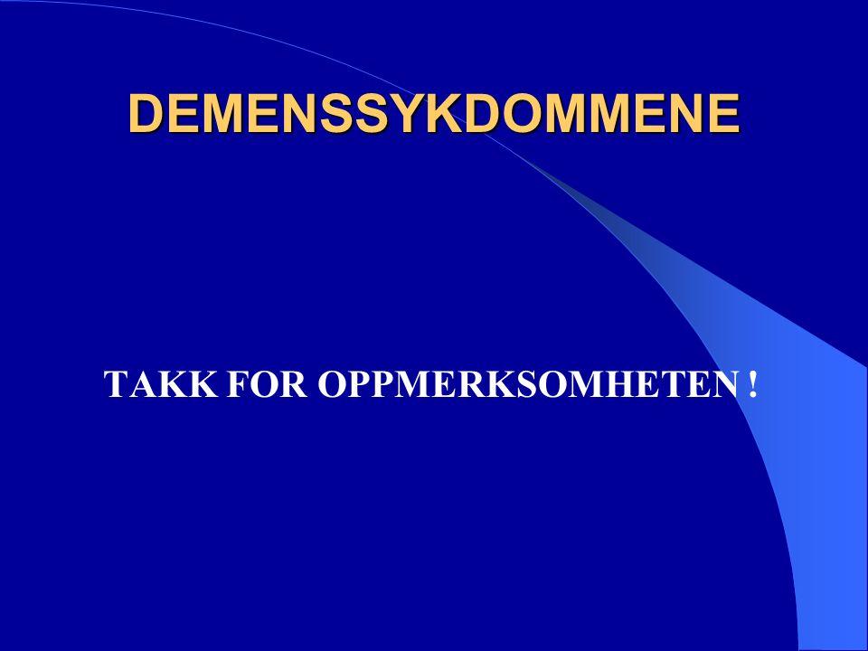 DEMENSSYKDOMMENE TAKK FOR OPPMERKSOMHETEN !