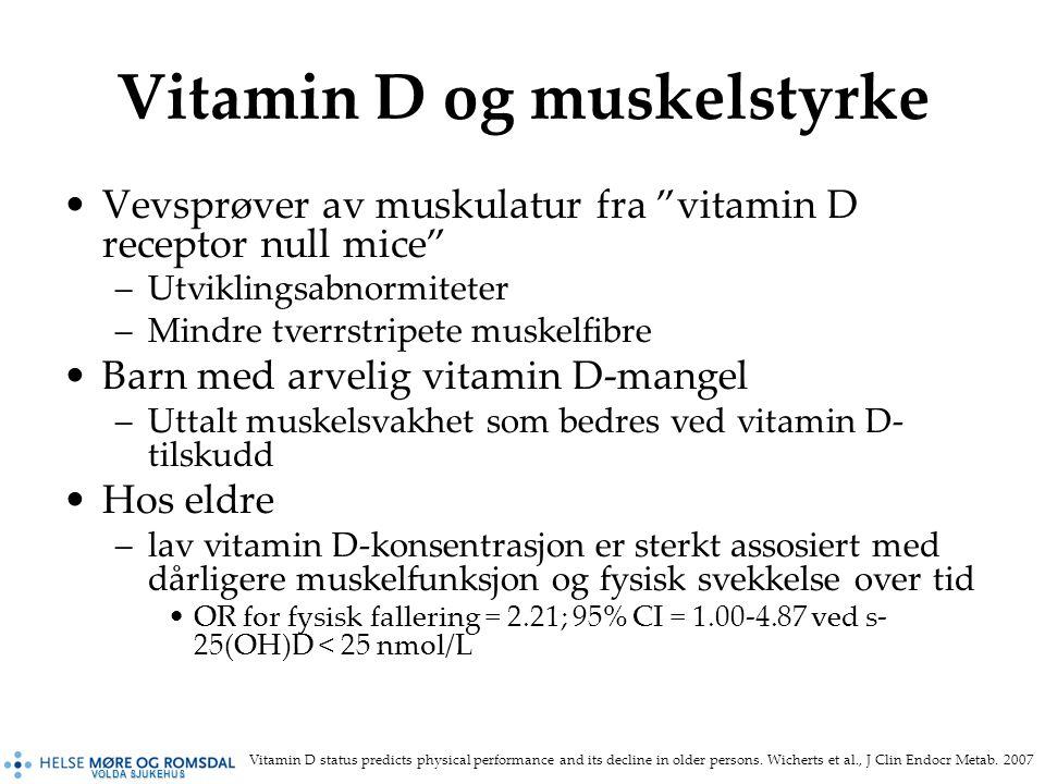 VOLDA SJUKEHUS Vitamin D og muskelstyrke Vevsprøver av muskulatur fra vitamin D receptor null mice –Utviklingsabnormiteter –Mindre tverrstripete muskelfibre Barn med arvelig vitamin D-mangel –Uttalt muskelsvakhet som bedres ved vitamin D- tilskudd Hos eldre –lav vitamin D-konsentrasjon er sterkt assosiert med dårligere muskelfunksjon og fysisk svekkelse over tid OR for fysisk fallering = 2.21; 95% CI = 1.00-4.87 ved s- 25(OH)D < 25 nmol/L Vitamin D status predicts physical performance and its decline in older persons.