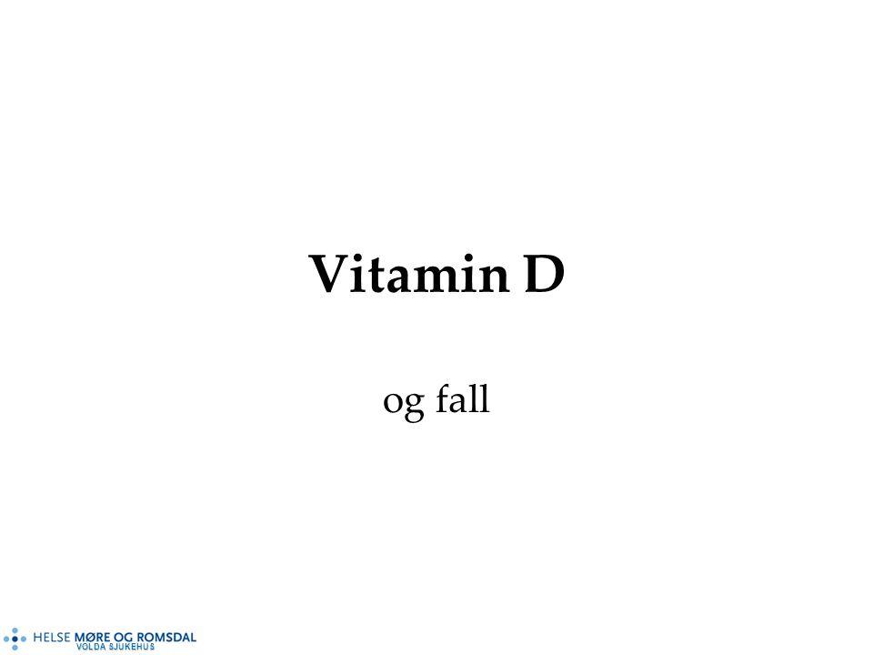 VOLDA SJUKEHUS Vitamin D og fall