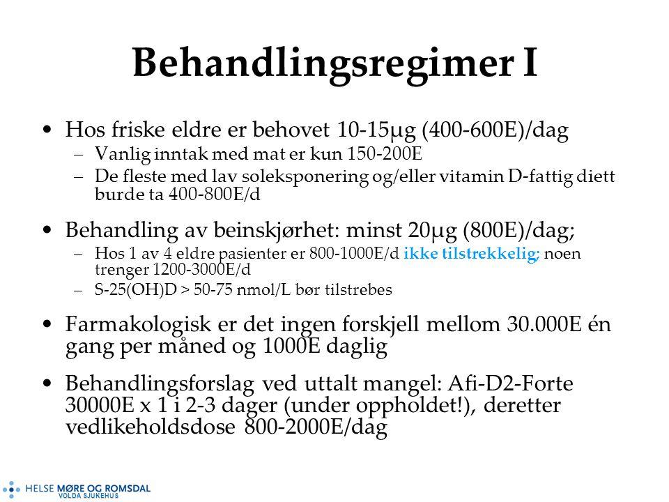 VOLDA SJUKEHUS Behandlingsregimer I Hos friske eldre er behovet 10-15µg (400-600E)/dag –Vanlig inntak med mat er kun 150-200E –De fleste med lav soleksponering og/eller vitamin D-fattig diett burde ta 400-800E/d Behandling av beinskjørhet: minst 20µg (800E)/dag; –Hos 1 av 4 eldre pasienter er 800-1000E/d ikke tilstrekkelig; noen trenger 1200-3000E/d –S-25(OH)D > 50-75 nmol/L bør tilstrebes Farmakologisk er det ingen forskjell mellom 30.000E én gang per måned og 1000E daglig Behandlingsforslag ved uttalt mangel: Afi-D2-Forte 30000E x 1 i 2-3 dager (under oppholdet!), deretter vedlikeholdsdose 800-2000E/dag