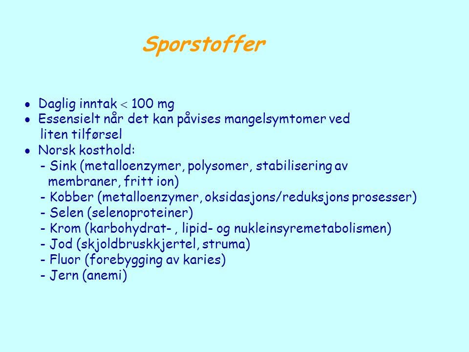 Sporstoffer  Daglig inntak  100 mg  Essensielt når det kan påvises mangelsymtomer ved liten tilførsel  Norsk kosthold: - Sink (metalloenzymer, pol