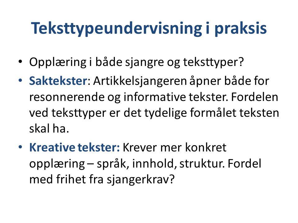 Teksttypeundervisning i praksis Opplæring i både sjangre og teksttyper.