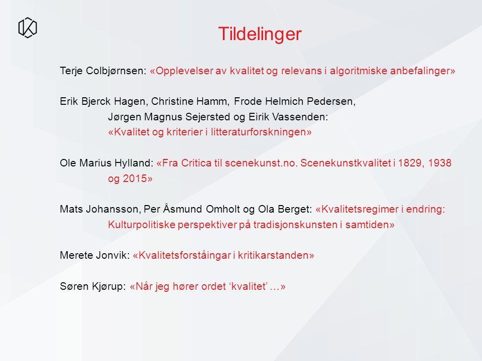 Tildelinger Terje Colbjørnsen: «Opplevelser av kvalitet og relevans i algoritmiske anbefalinger» Erik Bjerck Hagen, Christine Hamm, Frode Helmich Pede
