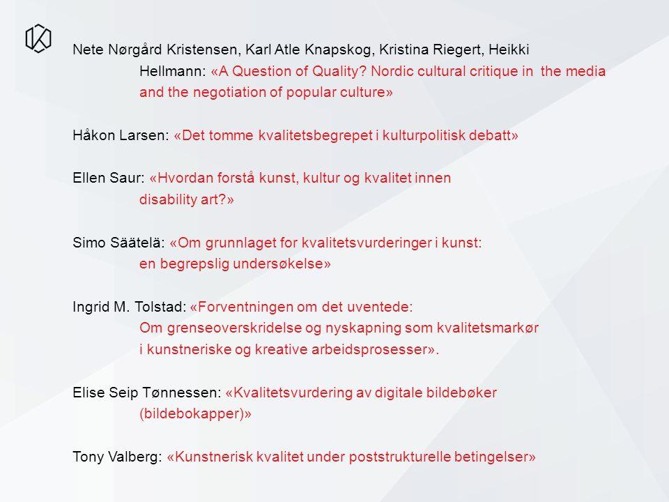 Nete Nørgård Kristensen, Karl Atle Knapskog, Kristina Riegert, Heikki Hellmann: «A Question of Quality? Nordic cultural critique in the media and the