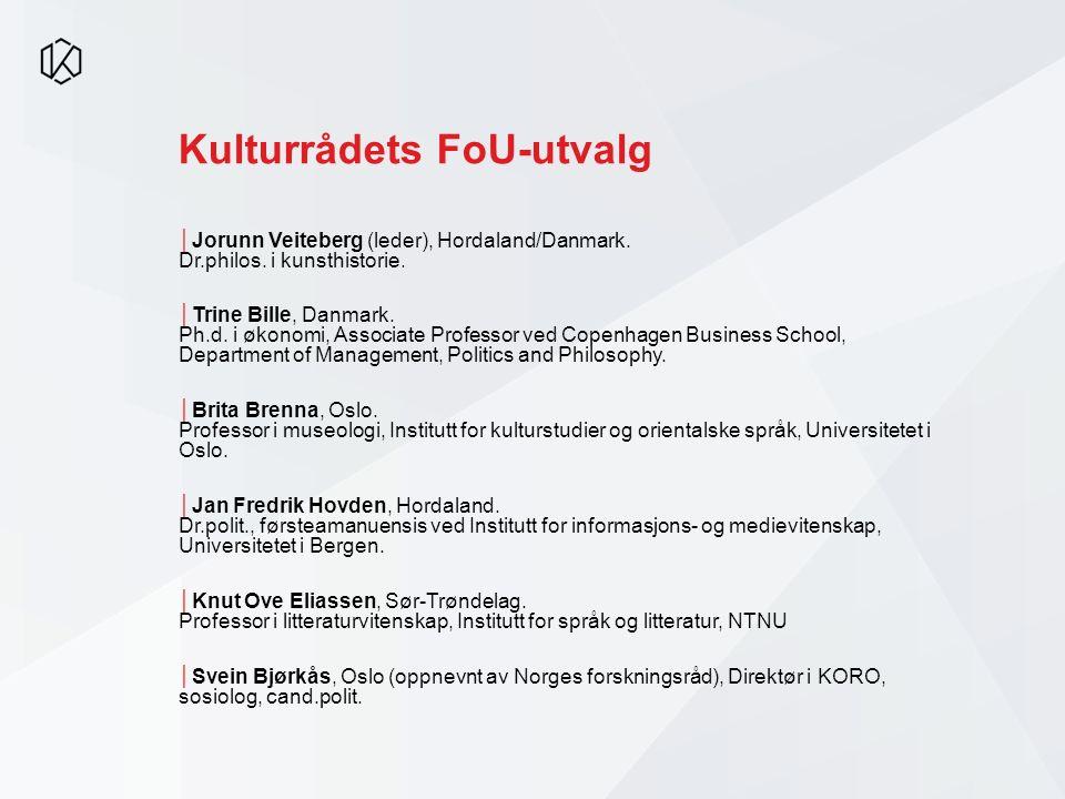 Kulturrådets FoU-utvalg │Jorunn Veiteberg (leder), Hordaland/Danmark. Dr.philos. i kunsthistorie. │Trine Bille, Danmark. Ph.d. i økonomi, Associate Pr