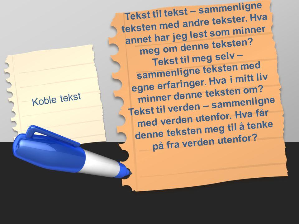 Koble tekst Tekst til tekst – sammenligne teksten med andre tekster.