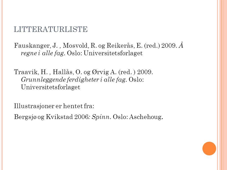 LITTERATURLISTE Fauskanger, J., Mosvold, R. og Reikerås, E.
