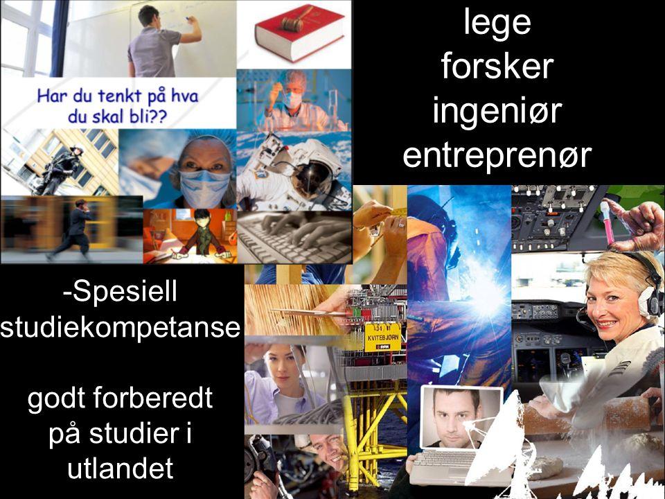 lege forsker ingeniør entreprenør -Spesiell studiekompetanse godt forberedt på studier i utlandet