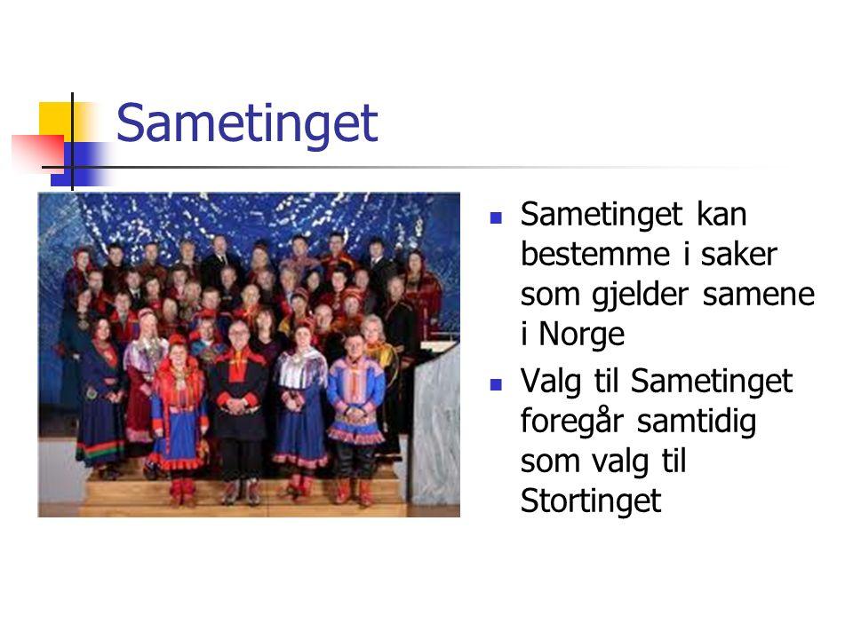 Sametinget Sametinget kan bestemme i saker som gjelder samene i Norge Valg til Sametinget foregår samtidig som valg til Stortinget
