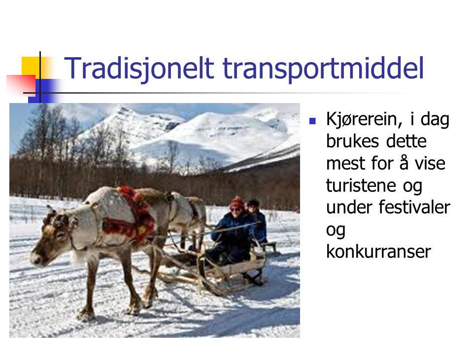 Tradisjonelt transportmiddel Kjørerein, i dag brukes dette mest for å vise turistene og under festivaler og konkurranser