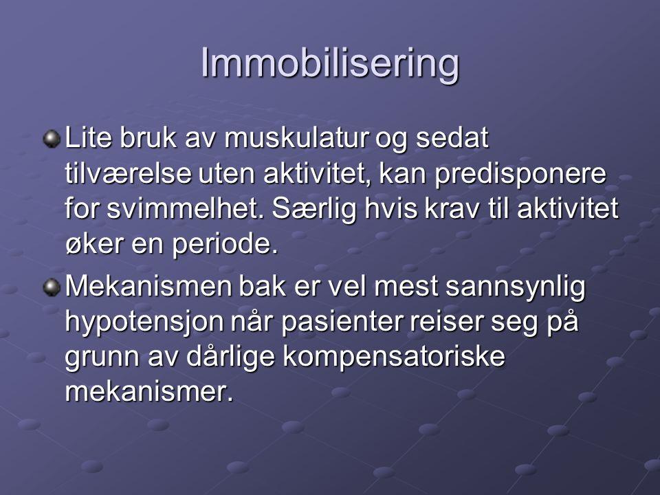 Immobilisering Lite bruk av muskulatur og sedat tilværelse uten aktivitet, kan predisponere for svimmelhet.