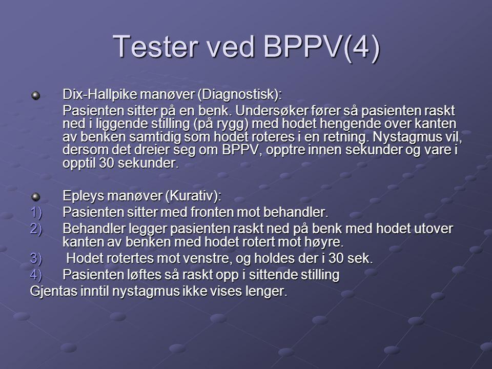 Tester ved BPPV(4) Dix-Hallpike manøver (Diagnostisk): Pasienten sitter på en benk.