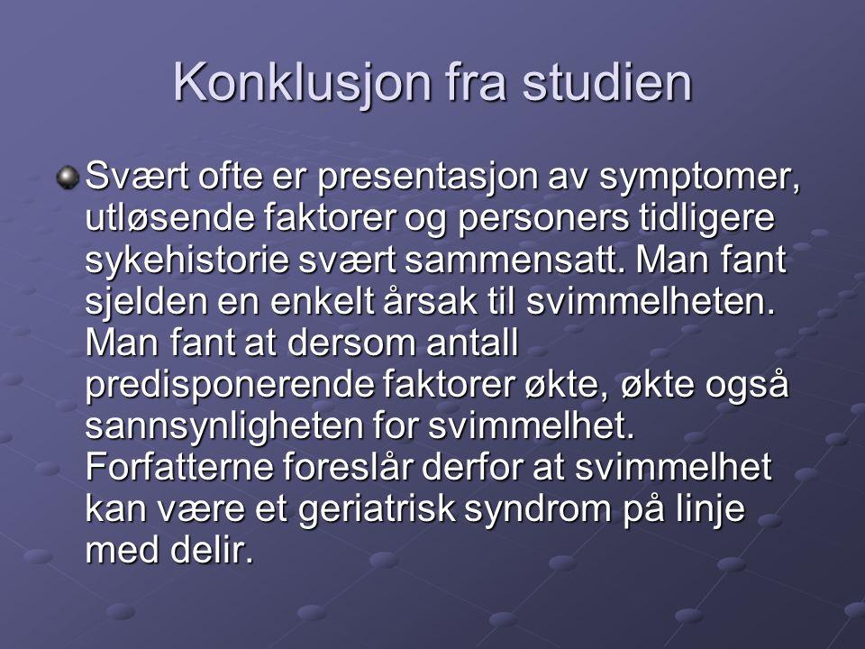 Konklusjon fra studien Svært ofte er presentasjon av symptomer, utløsende faktorer og personers tidligere sykehistorie svært sammensatt.