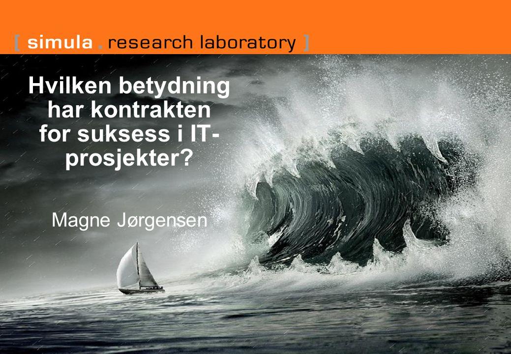 Hvilken betydning har kontrakten for suksess i IT- prosjekter? Magne Jørgensen