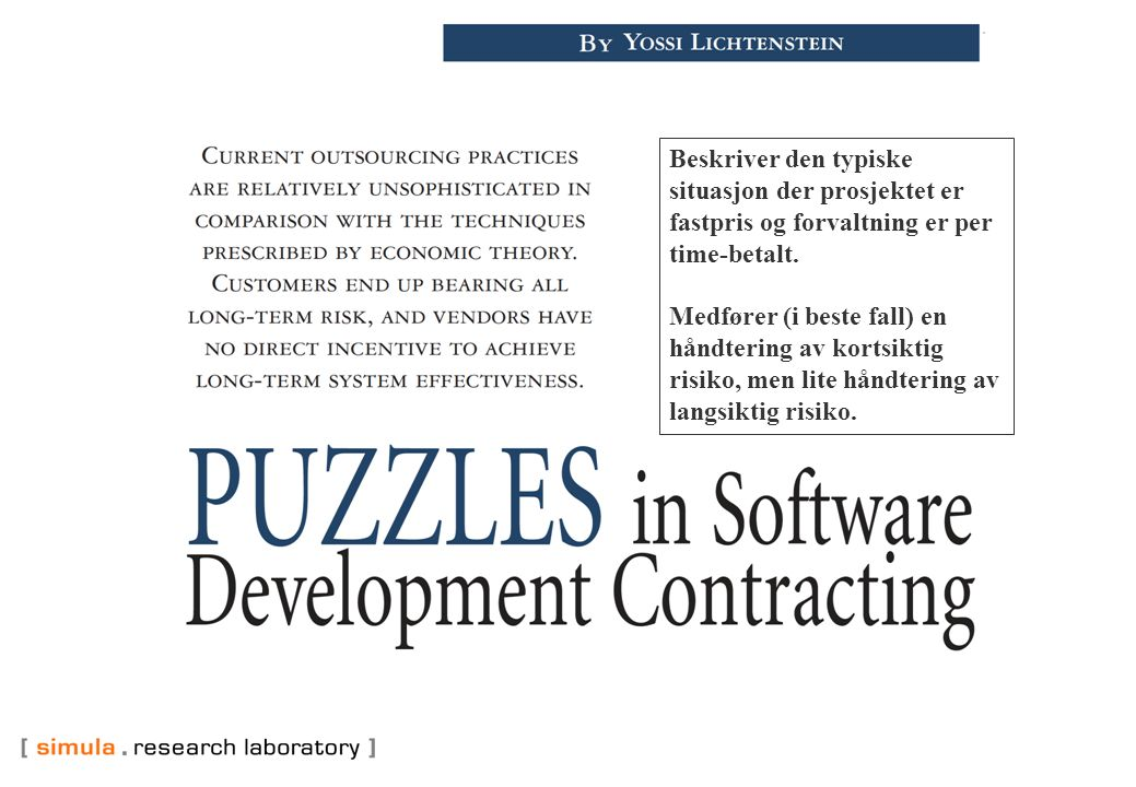 Beskriver den typiske situasjon der prosjektet er fastpris og forvaltning er per time-betalt.