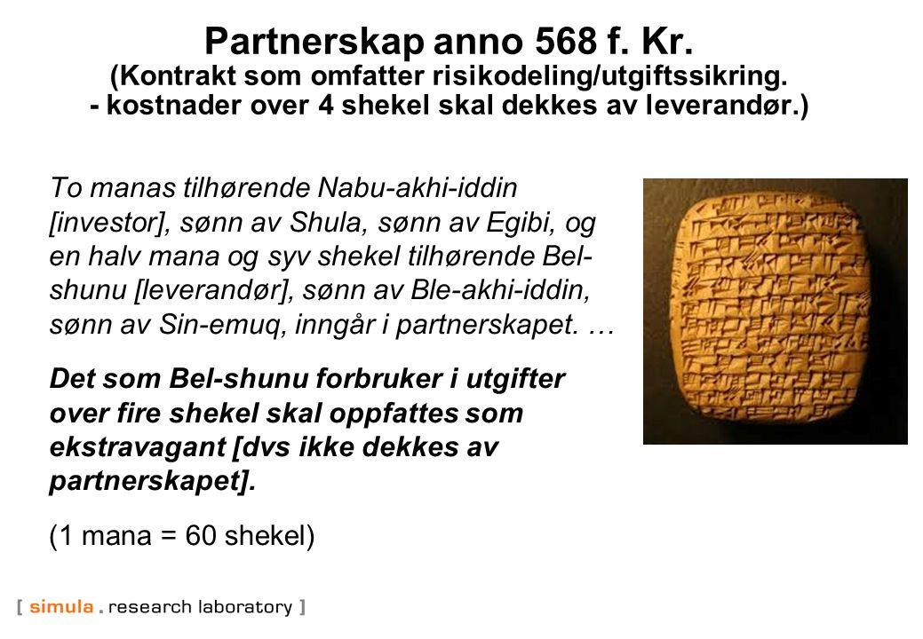 Partnerskap anno 568 f. Kr. (Kontrakt som omfatter risikodeling/utgiftssikring.