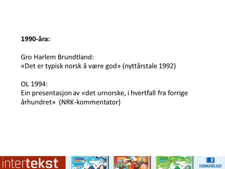 Kritikk mot førestillinga om at det er noko som er typisk norsk: a.
