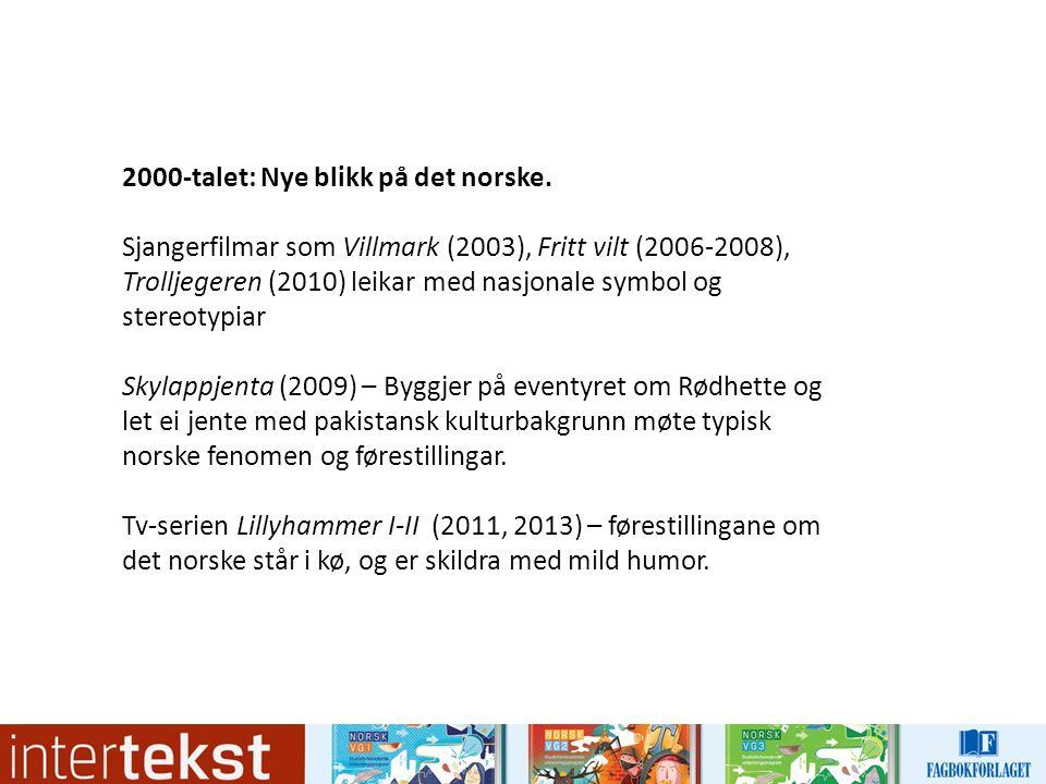 2000-talet: Nye blikk på det norske.