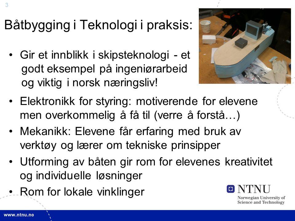 3 Båtbygging i Teknologi i praksis: Gir et innblikk i skipsteknologi - et godt eksempel på ingeniørarbeid og viktig i norsk næringsliv.